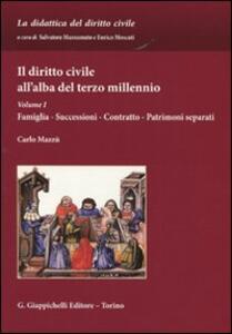 Il diritto civile all'alba del terzo millennio. Vol. 1: Famiglia. Successioni. Contratto. Patrimoni separati. - Carlo Mazzù - copertina