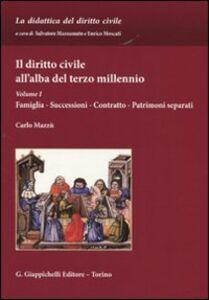 Libro Il diritto civile all'alba del terzo millennio. Vol. 1: Famiglia. Successioni. Contratto. Patrimoni separati. Carlo Mazzù