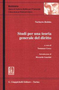 Foto Cover di Studi per una teoria generale del diritto, Libro di Norberto Bobbio, edito da Giappichelli