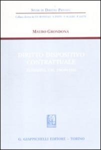 Libro Diritto dispositivo contrattuale. Funzioni, usi, problemi Mauro Grondona