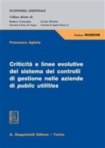 Libro Criticità e linee evolutive del sistema dei controlli di gestione nelle aziende di public utilities Francesco Agliata
