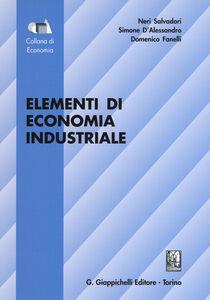 Libro Elementi di economia industriale Neri Salvadori , Simone D'Alessandro , Domenico Fanelli