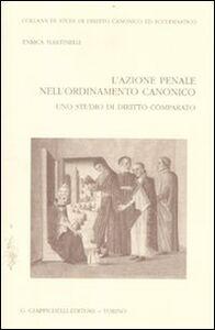 Libro L' azione penale nell'ordinamento canonico. Uno studio di diritto comparato Enrica Martinelli