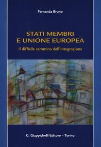 Stati membri e Unione europea. Il difficile cammino dell'integrazione