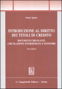 Introduzione al diritto dei titoli di credito. Documenti circolanti, circolazione intermediata e password