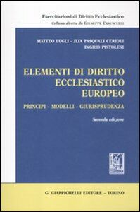 Foto Cover di Elementi di diritto ecclesiastico europeo. Principi, modelli, giurisprudenza, Libro di AA.VV edito da Giappichelli