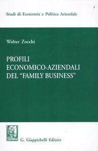 Libro Profili economici-aziendali del «Family business» Walter Zocchi