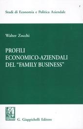 Profili economici-aziendali del «Family business»