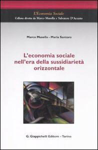 Foto Cover di L' economia sociale nell'era della sussidiarietà orizzontale, Libro di Marco Musella,Maria Santoro, edito da Giappichelli