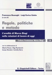 Regole, politiche e metodo. L'eredità di Marco Biagi nelle relazioni di lavoro di oggi