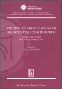 Libro Soluzioni giudiziali e soluzioni negoziate delle crisi di impresa. Atti del Convegno (Benevento, 5 marzo 2010)