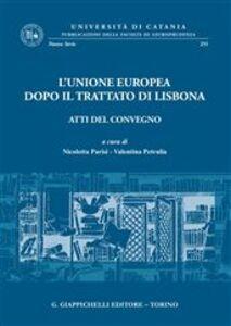 Libro L' Unione Europea dopo il trattato di Lisbona. Atti del Convegno (Catania, 9-10 aprile 2010)