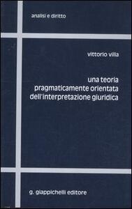 Una teoria pragmaticamente orientata dell'interpretazione giuridica