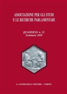Fondazionesergioperlamusica.it Associazione per gli studi e le ricerche parlamentari. Vol. 21: Seminario (2010). Image