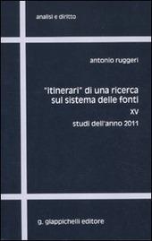 «Itinerari» di una ricerca sul sistema delle fonti. Vol. 15: Studi dell'anno 2011.