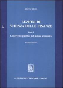 Lezioni di scienza delle finanze. Vol. 1: L'intervento pubblico nel sistema economico. - Bruno Bises - copertina