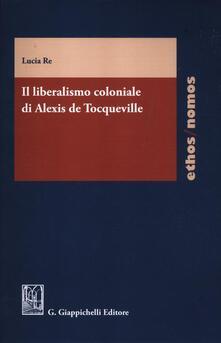 Chievoveronavalpo.it Il liberalismo coloniale di Alexis de Tocqueville Image