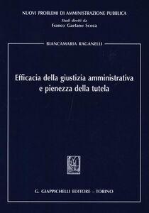 Libro Efficacia della giustizia amministrativa e pienezza della tutela Biancamaria Raganelli
