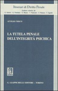 Libro La tutela penale dell'integrità psichica Attilio Nisco
