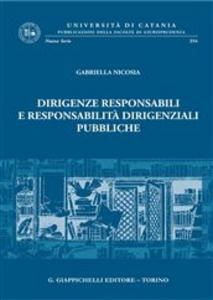 Libro Dirigenze responsabili e responsabilità dirigenziali pubbliche Gabriella Nicosia