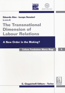 Libro The transnational dimension of labour relations. A new order in the making? Atti dell'11° Convegno internazionale in ricordo di Marco Biagi. Ediz. italiana e inglese