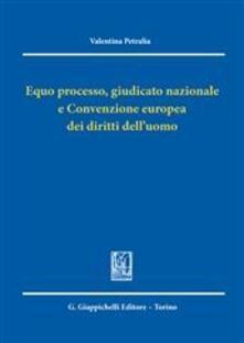 Grandtoureventi.it Equo processo, giudicato nazionale e convenzione europea dei diritti dell'uomo Image