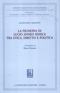 Libro La filosofia di Lucio Anneo Seneca tra etica, diritto e politica Alessandro Argiroffi