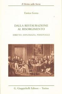 Libro Dalla Restaurazione al Risorgimento. Diritto, diplomazia, personaggi Enrico Genta