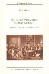 Dalla Restaurazione al Risorgimento. Diritto, diplomazia, personaggi