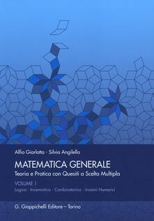 Antondemarirreguera.es Matematica generale. Teoria e pratica con quesiti a scelta multipla. Vol. 1: Logica. Insiemistica. Combinatorica. Insiemi numerici. Image