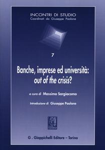 Libro Banche, imprese ed università: out of the crisis?