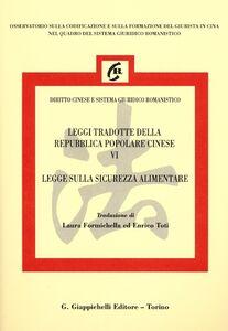 Libro Leggi tradotte della Repubblica Popolare Cinese. Ediz. italiana e cinese. Vol. 6: Legge sulla sicurezza alimentare.