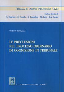 Foto Cover di Le preclusioni nel processo ordinario di cognizione in tribunale, Libro di Viviana Battaglia, edito da Giappichelli