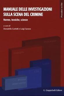Manuale delle investigazioni sulla scena del crimine. Norme, tecniche, scienze, logica.pdf