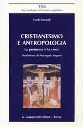 Cristianesimo e antropologia. La promessa e la croce