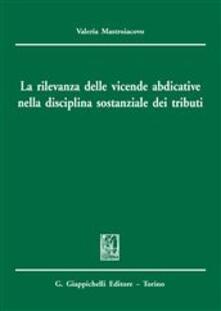 La rilevanza delle vicende abdicative nella disciplina sostanziale dei tributi.pdf