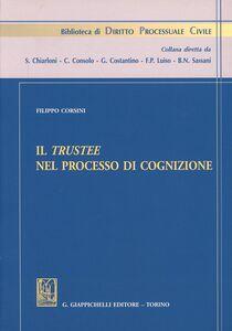 Foto Cover di Il trustee nel processo di cognizione, Libro di Filippo Corsini, edito da Giappichelli