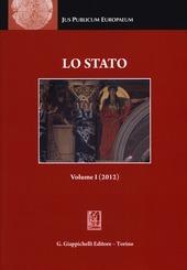 Lo Stato. Rassegna di diritto costituzionale, dottrina dello Stato e filosofia del diritto. Vol. 1: 2012.