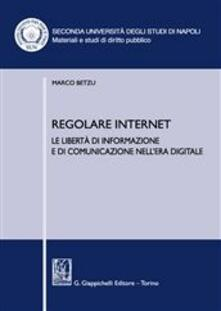 Milanospringparade.it Regolare internet. Le libertà di informazione e di comunicazione nell'era digitale Image