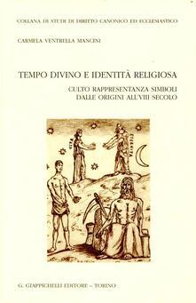 Tempo divino e identità religiosa. Culto rappresentanza simboli dalle origini allVIII secolo.pdf