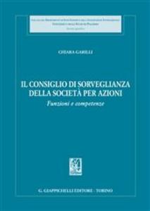 Libro Il consiglio di sorveglianza della società per azioni. Funzioni e competenze Chiara Garilli