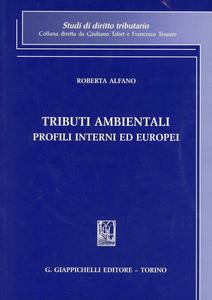 Libro Tributi ambientali. Profili interni ed europei Roberta Alfano