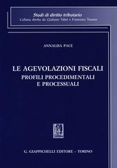 Le agevolazioni fiscali. Profili procedimentali e processuali