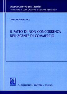 Foto Cover di Il patto di non concorrenza dell'agente di commercio, Libro di Giacomo Fontana, edito da Giappichelli
