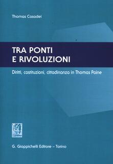 Letterarioprimopiano.it Tra ponti e rivoluzioni. Diritti, costituzioni, cittadinanza in Thomas Paine Image