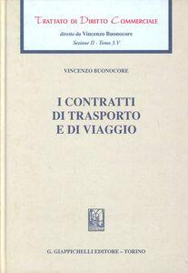 Foto Cover di Trattato di diritto commerciale. Sez. II. Vol. 3\5: I contratti di trasporto e di viaggio., Libro di Vincenzo Buonocore, edito da Giappichelli