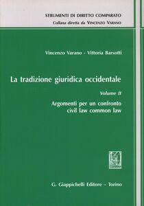 Libro La tradizione giuridica occidentale. Vol. 2: Argomenti per un confronto civil law common law. Vincenzo Varano , Vittoria Barsotti