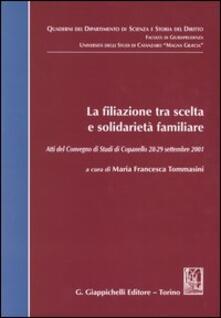 La filiazione tra scelta e solidarietà familiare. Atti del Convegno di studi (Copanello, 28-29 settembre 2001).pdf