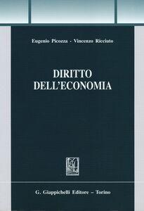 Foto Cover di Diritto dell'economia, Libro di Eugenio Picozza,Vincenzo Ricciuto, edito da Giappichelli