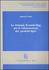 Le strategie di marketing per la valorizzazione dei prodotti tipici